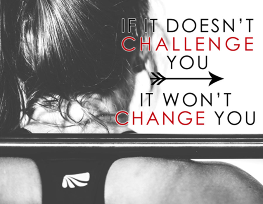 If it Doesnt challenge you it wont change you large