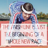 The finish line is just the beginning of a whole new race
